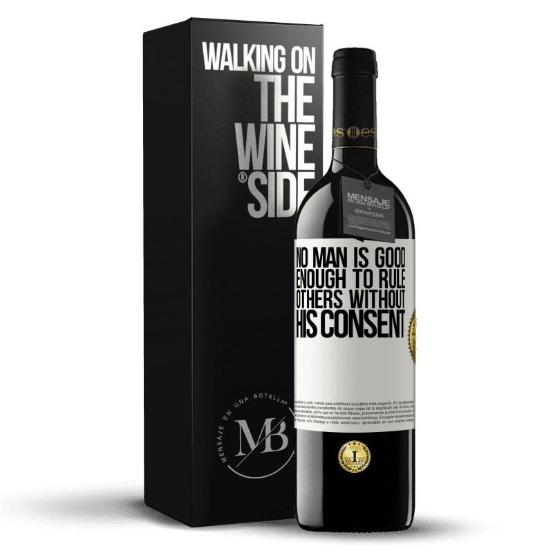 24,95 € Free Shipping | Red Wine RED Edition Crianza 6 Months No man is good enough to rule others without his consent White Label. Customizable label Aging in oak barrels 6 Months Harvest 2018 Tempranillo