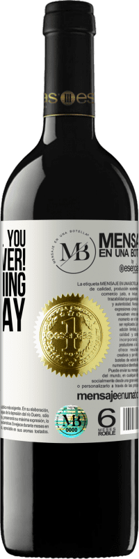 «If the past call you, do not answer! It has nothing new to say» RED Edition Crianza 6 Months