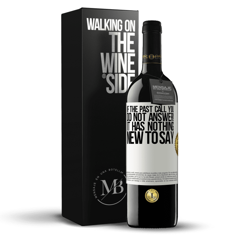 24,95 € Free Shipping   Red Wine RED Edition Crianza 6 Months If the past call you, do not answer! It has nothing new to say White Label. Customizable label Aging in oak barrels 6 Months Harvest 2018 Tempranillo