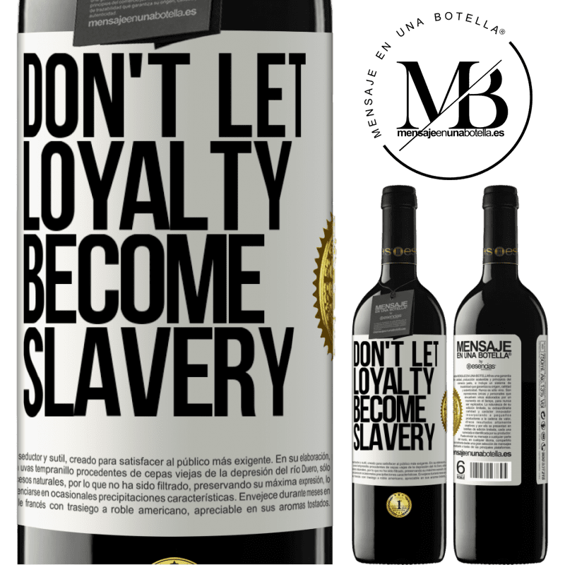 24,95 € Free Shipping | Red Wine RED Edition Crianza 6 Months Don't let loyalty become slavery White Label. Customizable label Aging in oak barrels 6 Months Harvest 2018 Tempranillo