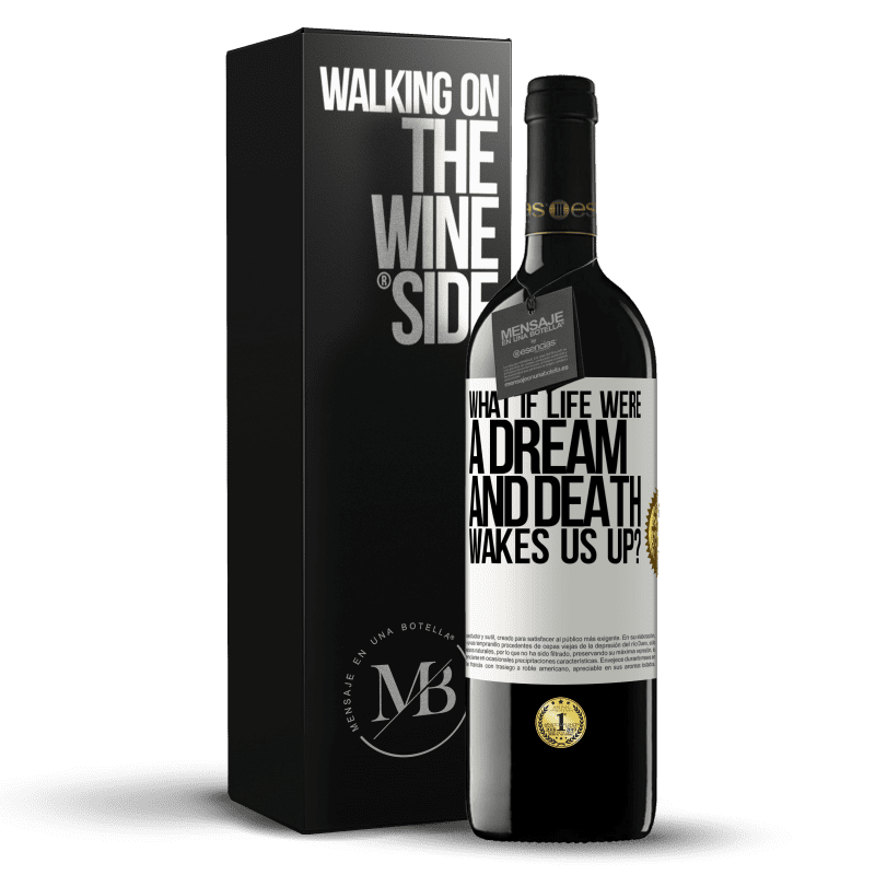 24,95 € Free Shipping | Red Wine RED Edition Crianza 6 Months what if life were a dream and death wakes us up? White Label. Customizable label Aging in oak barrels 6 Months Harvest 2018 Tempranillo