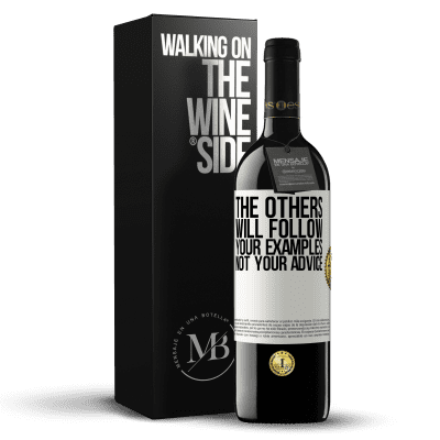 «The others will follow your examples, not your advice» RED Edition Crianza 6 Months