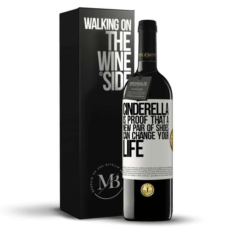 24,95 € Free Shipping | Red Wine RED Edition Crianza 6 Months Cinderella is proof that a new pair of shoes can change your life White Label. Customizable label Aging in oak barrels 6 Months Harvest 2018 Tempranillo
