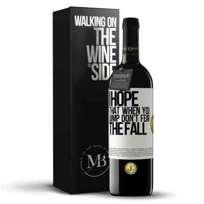 «I hope that when you jump don't fear the fall» RED Edition Crianza 6 Months