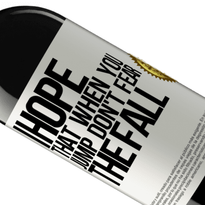 Unique & Personal Expressions. «I hope that when you jump don't fear the fall» RED Edition Crianza 6 Months