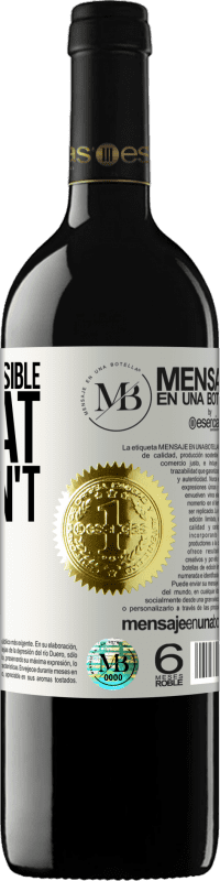 «The only impossible is what you don't try» RED Edition Crianza 6 Months