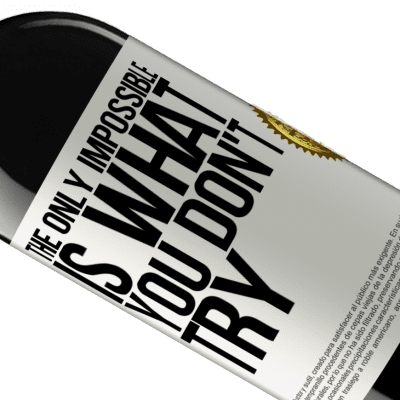 Unique & Personal Expressions. «The only impossible is what you don't try» RED Edition Crianza 6 Months