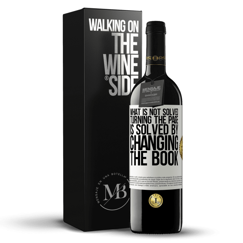 24,95 € Free Shipping | Red Wine RED Edition Crianza 6 Months What is not solved turning the page, is solved by changing the book White Label. Customizable label Aging in oak barrels 6 Months Harvest 2018 Tempranillo