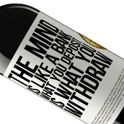 Unique & Personal Expressions. «The mind is like a bank. What you deposit is what you withdraw» RED Edition Crianza 6 Months