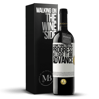 «If something does not progress, release it and advance» RED Edition Crianza 6 Months