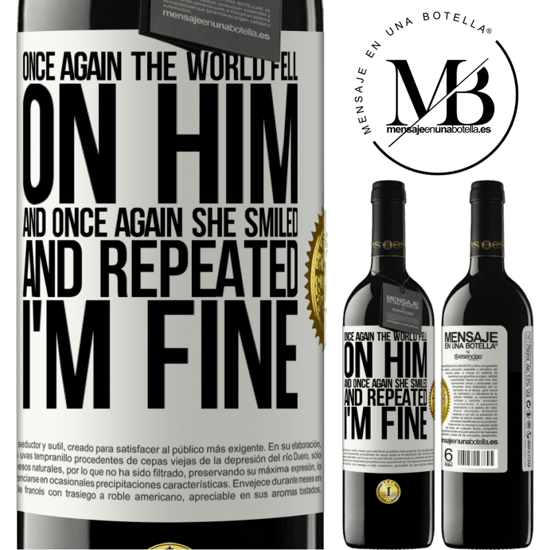 24,95 € Free Shipping | Red Wine RED Edition Crianza 6 Months Once again, the world fell on him. And once again, he smiled and repeated I'm fine White Label. Customizable label Aging in oak barrels 6 Months Harvest 2018 Tempranillo