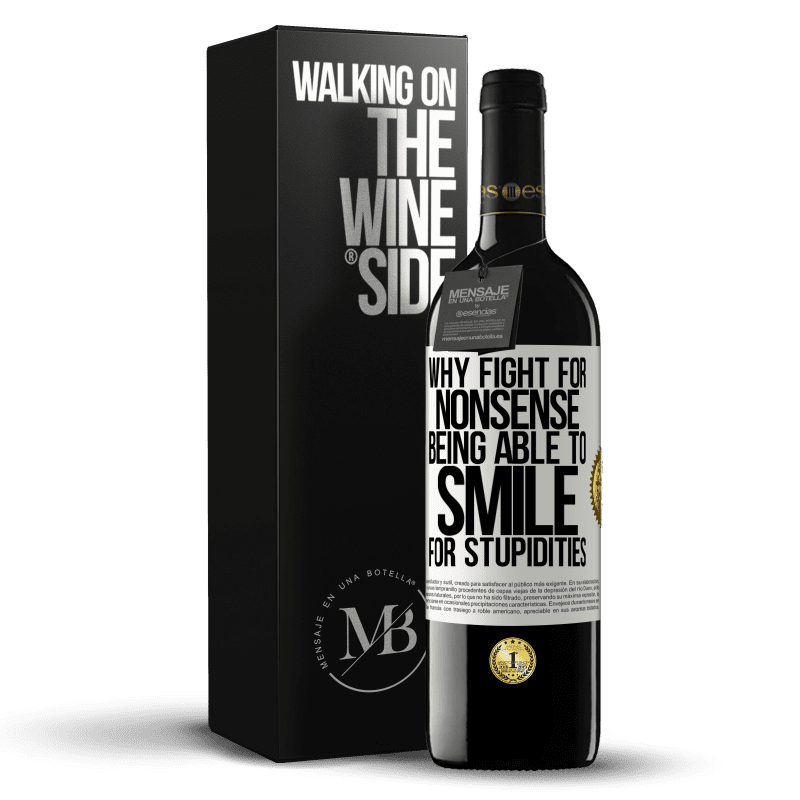 24,95 € Free Shipping | Red Wine RED Edition Crianza 6 Months Why fight for nonsense being able to smile for stupidities White Label. Customizable label Aging in oak barrels 6 Months Harvest 2018 Tempranillo