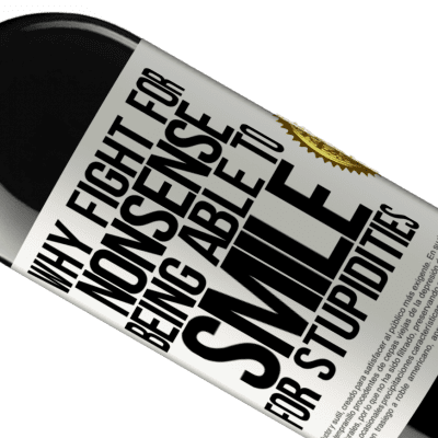 Unique & Personal Expressions. «Why fight for nonsense being able to smile for stupidities» RED Edition Crianza 6 Months