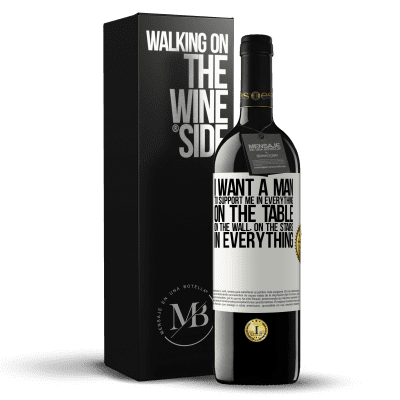«I want a man to support me in everything ... On the table, on the wall, on the stairs ... In everything» RED Edition Crianza 6 Months
