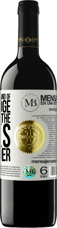 «The bigger the island of knowledge, the bigger the banks of wonder» RED Edition Crianza 6 Months