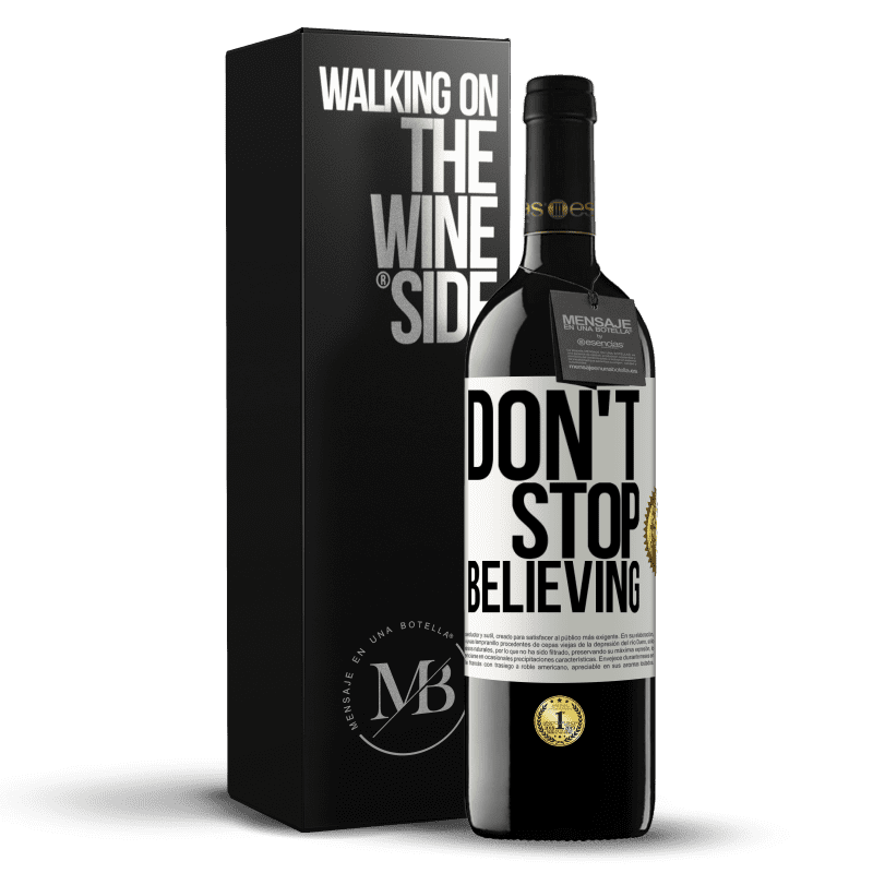 24,95 € Free Shipping | Red Wine RED Edition Crianza 6 Months Don't stop believing White Label. Customizable label Aging in oak barrels 6 Months Harvest 2018 Tempranillo