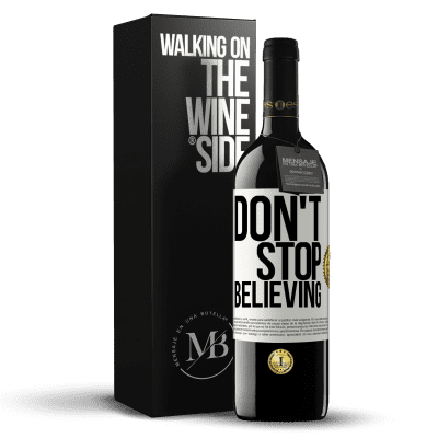 «Don't stop believing» RED Edition Crianza 6 Months