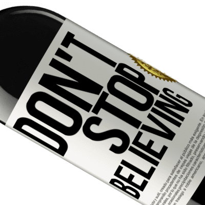 Unique & Personal Expressions. «Don't stop believing» RED Edition Crianza 6 Months