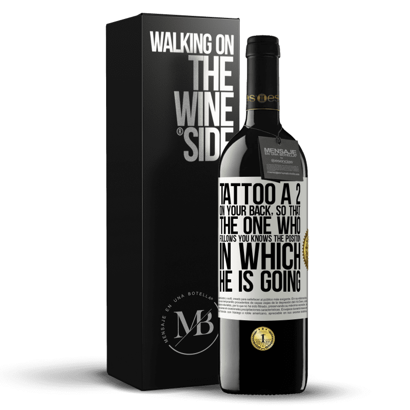 24,95 € Free Shipping | Red Wine RED Edition Crianza 6 Months Tattoo a 2 on your back, so that the one who follows you knows the position in which he is going White Label. Customizable label Aging in oak barrels 6 Months Harvest 2018 Tempranillo