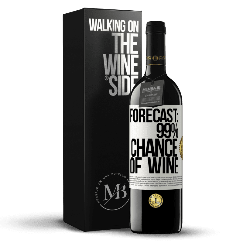 24,95 € Free Shipping   Red Wine RED Edition Crianza 6 Months Forecast: 99% chance of wine White Label. Customizable label Aging in oak barrels 6 Months Harvest 2018 Tempranillo