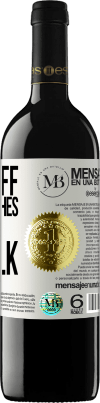 «Take off your clothes, we have to talk» RED Edition Crianza 6 Months