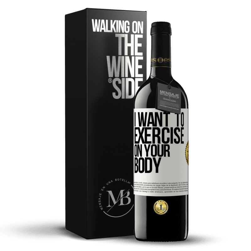 24,95 € Free Shipping | Red Wine RED Edition Crianza 6 Months I want to exercise on your body White Label. Customizable label Aging in oak barrels 6 Months Harvest 2018 Tempranillo