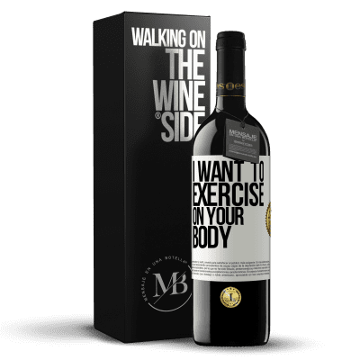 «I want to exercise on your body» RED Edition Crianza 6 Months