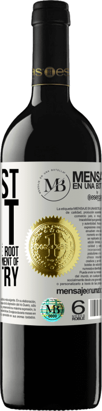 «We must start the problem at the root, and change the government of our country» RED Edition Crianza 6 Months