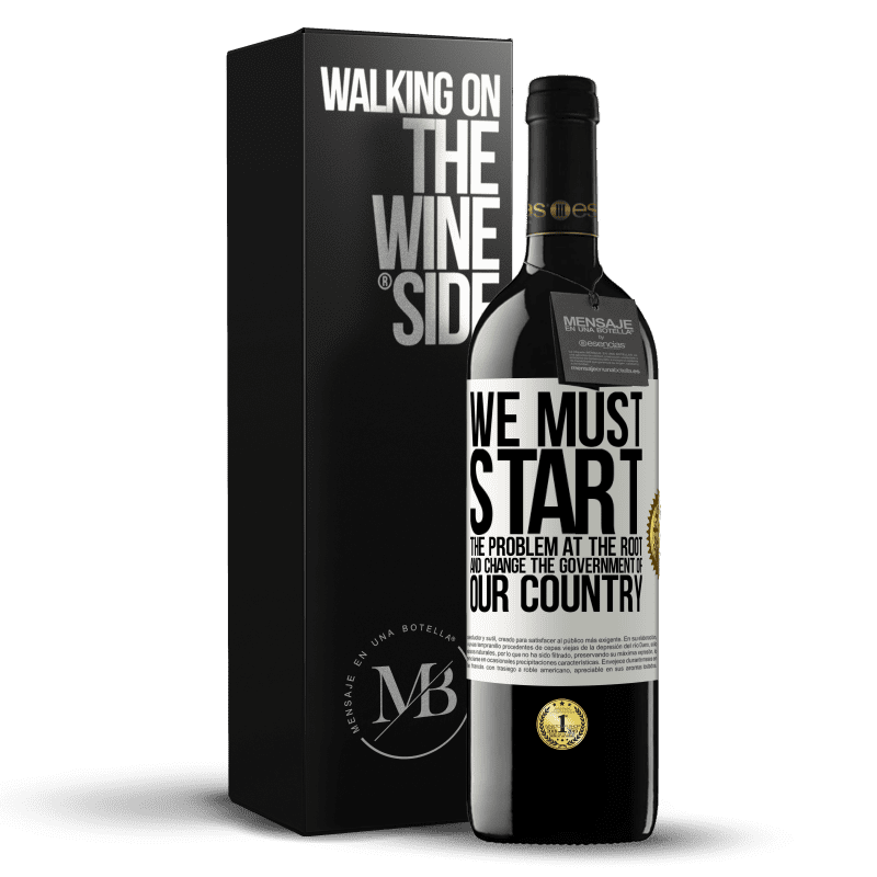 24,95 € Free Shipping | Red Wine RED Edition Crianza 6 Months We must start the problem at the root, and change the government of our country White Label. Customizable label Aging in oak barrels 6 Months Harvest 2018 Tempranillo