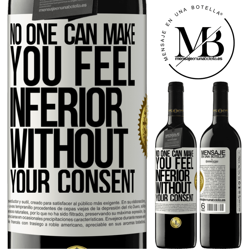 24,95 € Free Shipping | Red Wine RED Edition Crianza 6 Months No one can make you feel inferior without your consent White Label. Customizable label Aging in oak barrels 6 Months Harvest 2018 Tempranillo