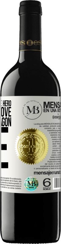 «All waiting for the hero and she in love with the dragon fire» RED Edition Crianza 6 Months