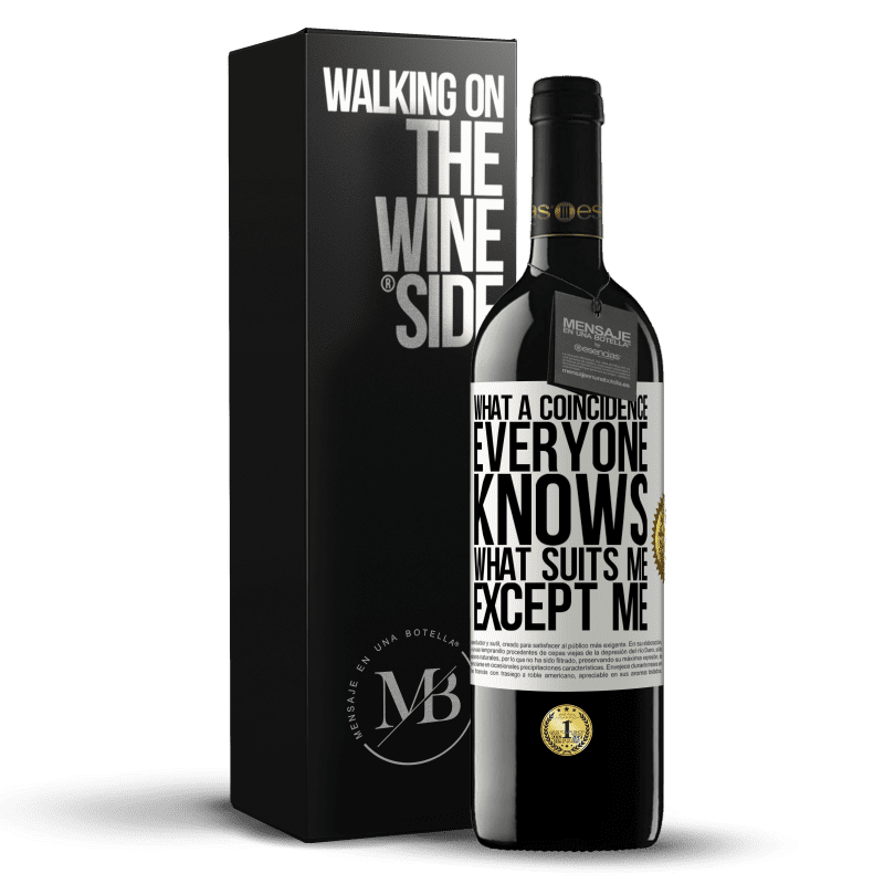 24,95 € Free Shipping | Red Wine RED Edition Crianza 6 Months What a coincidence. Everyone knows what suits me, except me White Label. Customizable label Aging in oak barrels 6 Months Harvest 2018 Tempranillo