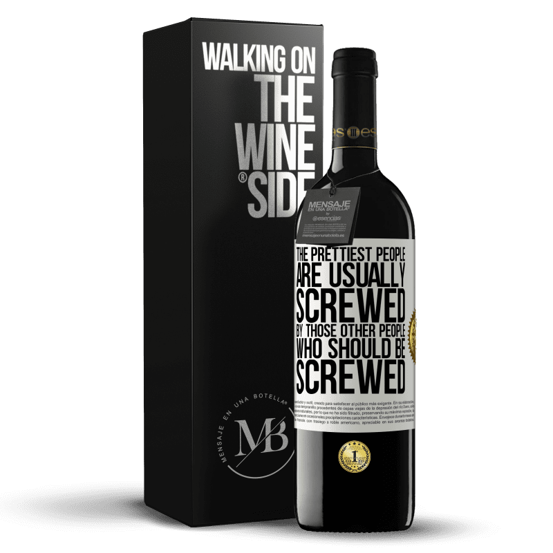 24,95 € Free Shipping | Red Wine RED Edition Crianza 6 Months The prettiest people are usually screwed by those other people who should be screwed White Label. Customizable label Aging in oak barrels 6 Months Harvest 2018 Tempranillo