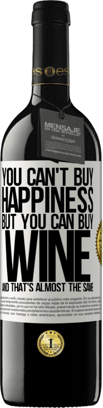 24,95 € Free Shipping | Red Wine RED Edition Crianza 6 Months You can't buy happiness, but you can buy wine and that's almost the same White Label. Customizable label Aging in oak barrels 6 Months Harvest 2018 Tempranillo