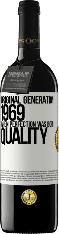 24,95 € Free Shipping | Red Wine RED Edition Crianza 6 Months Original generation. 1969. When perfection was born. Quality White Label. Customizable label Aging in oak barrels 6 Months Harvest 2018 Tempranillo