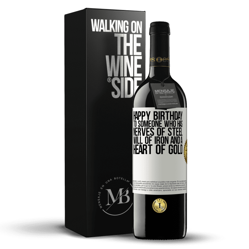 24,95 € Free Shipping | Red Wine RED Edition Crianza 6 Months Happy birthday to someone who has nerves of steel, will of iron and a heart of gold White Label. Customizable label Aging in oak barrels 6 Months Harvest 2018 Tempranillo
