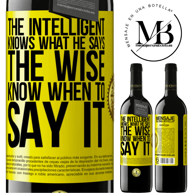 24,95 € Free Shipping | Red Wine RED Edition Crianza 6 Months The intelligent knows what he says. The wise know when to say it Yellow Label. Customizable label Aging in oak barrels 6 Months Harvest 2018 Tempranillo