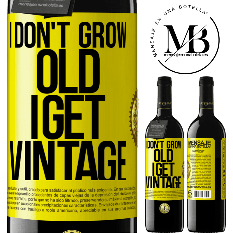 24,95 € Free Shipping   Red Wine RED Edition Crianza 6 Months I don't grow old, I get vintage Yellow Label. Customizable label Aging in oak barrels 6 Months Harvest 2018 Tempranillo
