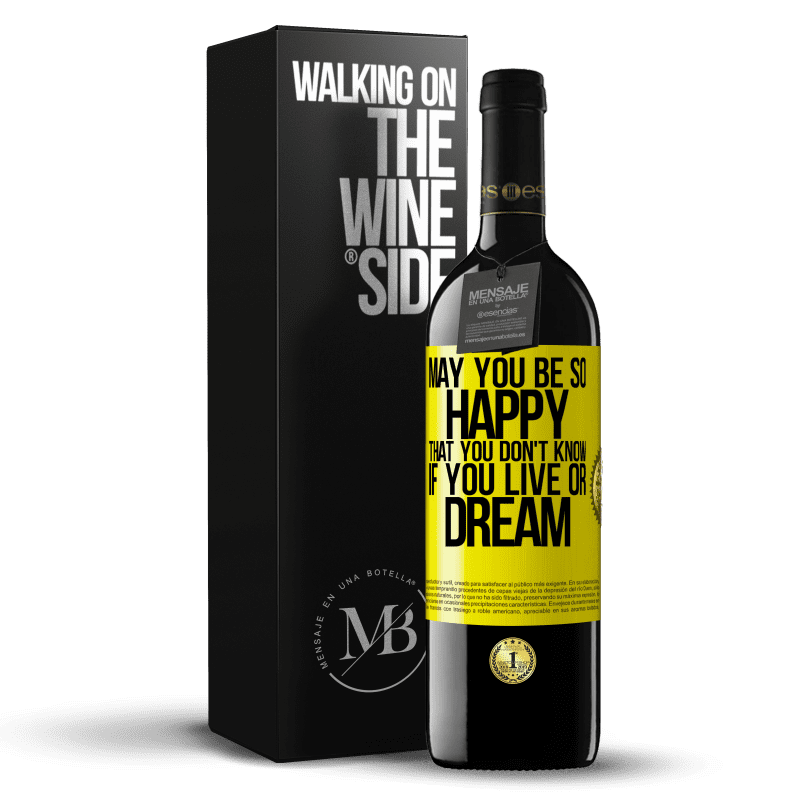 24,95 € Free Shipping | Red Wine RED Edition Crianza 6 Months May you be so happy that you don't know if you live or dream Yellow Label. Customizable label Aging in oak barrels 6 Months Harvest 2018 Tempranillo