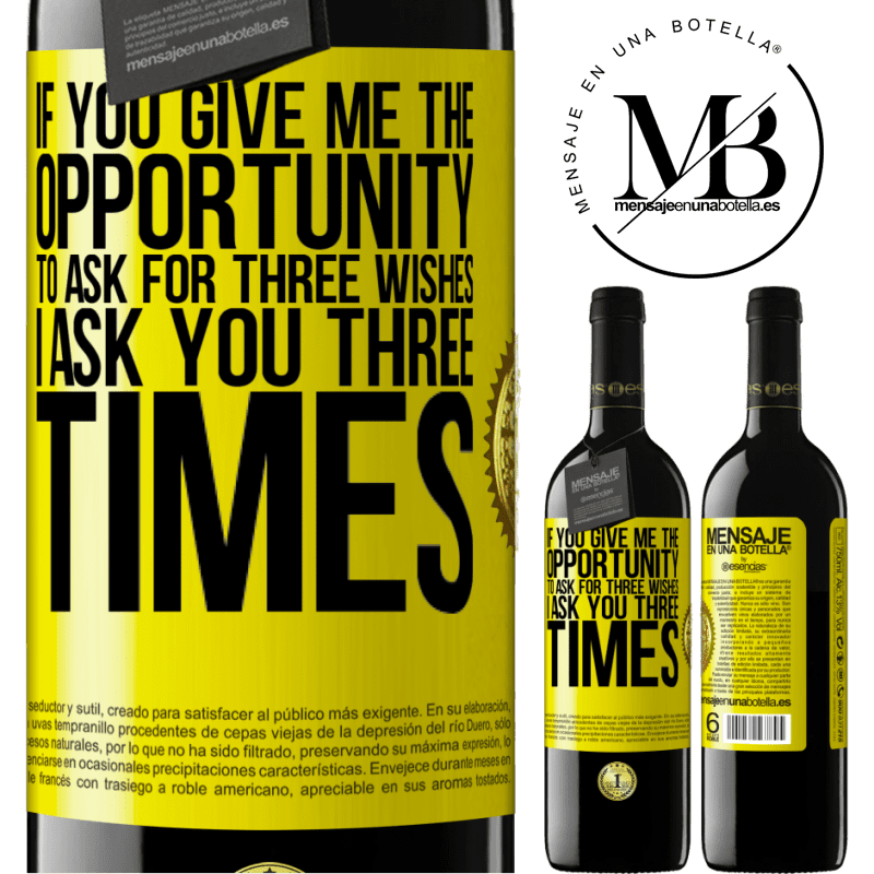 24,95 € Free Shipping | Red Wine RED Edition Crianza 6 Months If you give me the opportunity to ask for three wishes, I ask you three times Yellow Label. Customizable label Aging in oak barrels 6 Months Harvest 2018 Tempranillo
