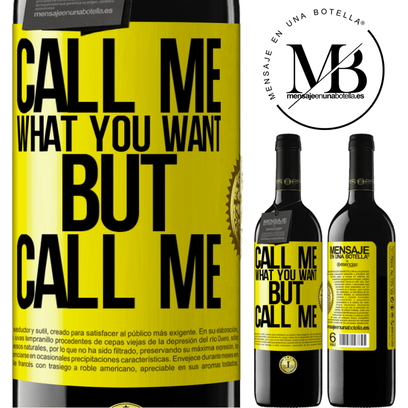24,95 € Free Shipping | Red Wine RED Edition Crianza 6 Months Call me what you want, but call me Yellow Label. Customizable label Aging in oak barrels 6 Months Harvest 2018 Tempranillo
