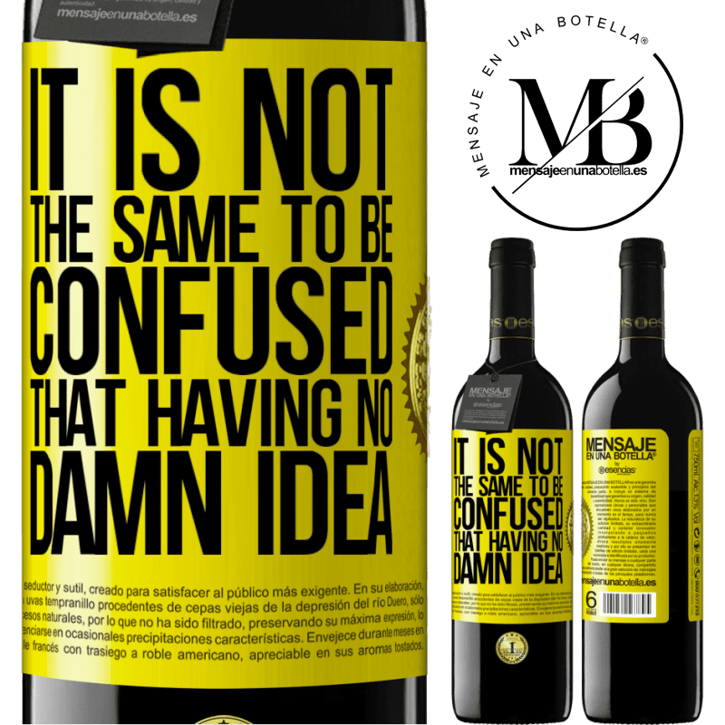 24,95 € Free Shipping | Red Wine RED Edition Crianza 6 Months It is not the same to be confused that having no damn idea Yellow Label. Customizable label Aging in oak barrels 6 Months Harvest 2018 Tempranillo