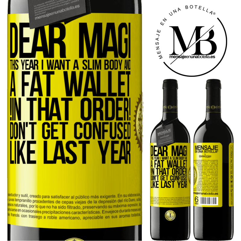24,95 € Free Shipping | Red Wine RED Edition Crianza 6 Months Dear Magi, this year I want a slim body and a fat wallet. !In that order! Don't get confused like last year Yellow Label. Customizable label Aging in oak barrels 6 Months Harvest 2018 Tempranillo