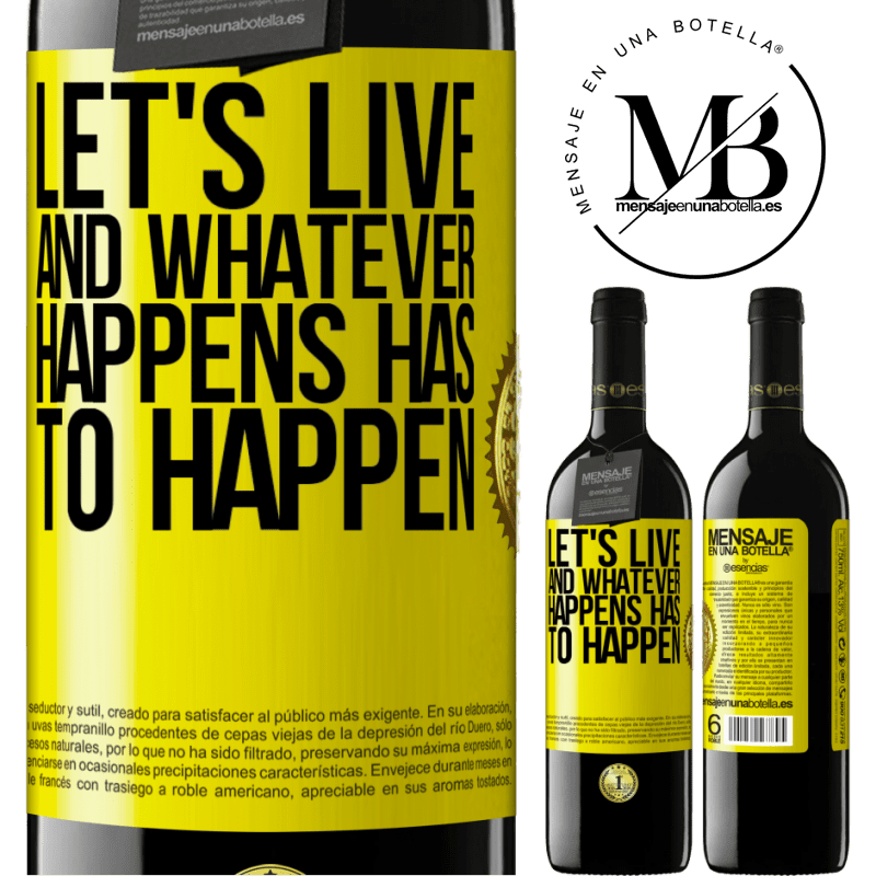 24,95 € Free Shipping | Red Wine RED Edition Crianza 6 Months Let's live. And whatever happens has to happen Yellow Label. Customizable label Aging in oak barrels 6 Months Harvest 2018 Tempranillo