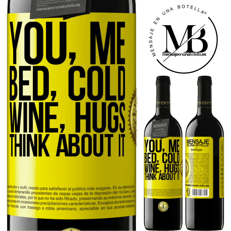 24,95 € Free Shipping | Red Wine RED Edition Crianza 6 Months You, me, bed, cold, wine, hugs. Think about it Yellow Label. Customizable label Aging in oak barrels 6 Months Harvest 2018 Tempranillo