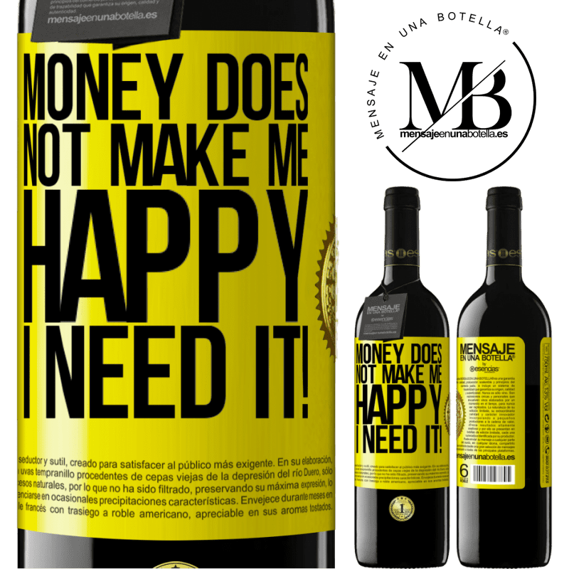 24,95 € Free Shipping | Red Wine RED Edition Crianza 6 Months Money does not make me happy. I need it! Yellow Label. Customizable label Aging in oak barrels 6 Months Harvest 2018 Tempranillo