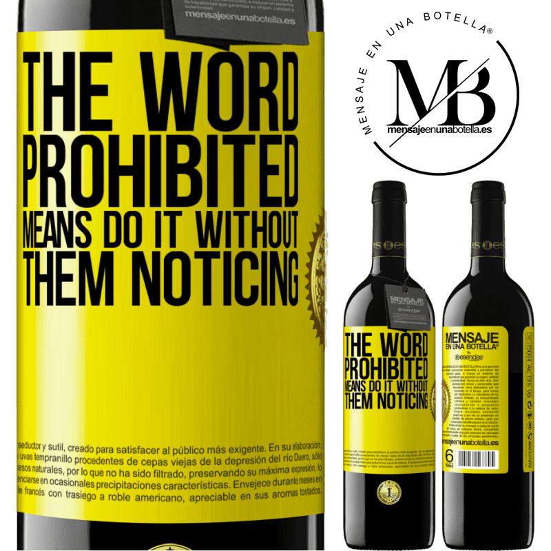 24,95 € Free Shipping | Red Wine RED Edition Crianza 6 Months The word PROHIBITED means do it without them noticing Yellow Label. Customizable label Aging in oak barrels 6 Months Harvest 2018 Tempranillo