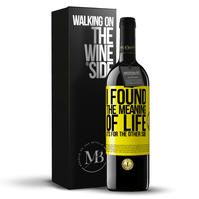 24,95 € Free Shipping | Red Wine RED Edition Crianza 6 Months I found the meaning of life. It's for the other side Yellow Label. Customizable label Aging in oak barrels 6 Months Harvest 2018 Tempranillo