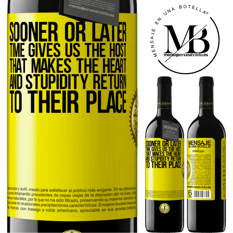 24,95 € Free Shipping   Red Wine RED Edition Crianza 6 Months Sooner or later time gives us the host that makes the heart and stupidity return to their place Yellow Label. Customizable label Aging in oak barrels 6 Months Harvest 2018 Tempranillo