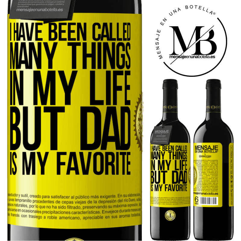 24,95 € Free Shipping | Red Wine RED Edition Crianza 6 Months I have been called many things in my life, but dad is my favorite Yellow Label. Customizable label Aging in oak barrels 6 Months Harvest 2018 Tempranillo